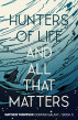 Hunters of Life and All that Matters by Matthew Thompson