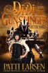 Didi and the Gunslinger Save the World by Patti Larsen