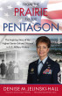 From the Prairie to the Pentagon: The Inspiring Story of the Airman Who Achieved the Highest Position Ever Held by an Enlisted Woman in U.S. Military History by Denise Jelinski-Hall