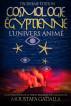 Cosmologie Égyptienne, L'Univers Animé, Troisième Édition by Moustafa Gadalla
