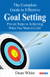 The Complete Guide to Effective Goal Setting by Dean White