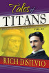 Tales of Titans: From the Renaissance to the Electro/Atomic Age, Vol. 2 by Rich DiSilvio