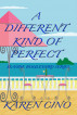 A Different Kind of Perfect by Karen Cino