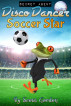 Secret Agent Disco Dancer: Soccer Star by Scott Gordon