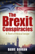 The Brexit Conspiracies by DaveDoranAuthor