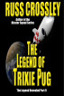 The Legend of Trixie Pug Part 9 by Russ Crossley