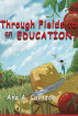 Through Fields to an Education by Ana A. Cavazos