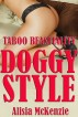 Doggy Style | TABOO Beastiality Virgin First Time Dog Knotting Cream Pie Erotica by Alisa Mckenzie