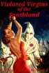 Violated Virgins of the Southland by James Creamwood