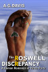 The Roswell Discrepancy: A Human Romance in Three Parts by A. G. Davis