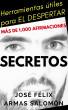 Secretos Herramientas Útiles para El Despertar by José Félix Armas Salomón