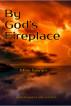 By God's Fireplace by Mike Sawyer