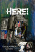 Here! by Christopher Godoy