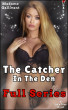 The Catcher In The Den: The Full Series by Madame Gallivant