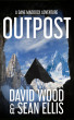 Outpost- A Dane Maddock Adventure by David Wood