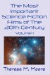 The Most Important Science Fiction Films of The 20th Century - Vol 1 by Theresa M. Moore