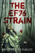 The EF76 Strain: Complete Narrative by Howard Dunkley