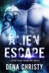 Alien Escape (Latrothian Warrior Series Book #3) by Dena Christy