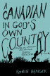A Canadian In God's Own Country by Robin Benger