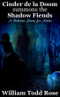 Cinder de la Doom Summons the Shadow Fiends: A Bedtime Story for Adults by William Todd Rose