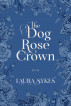 The Dog Rose Crown by Laura Sykes