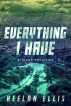 Everything I Have by Keelan Ellis