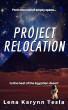 Project Relocation by Lena Karynn Tesla