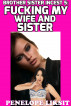 Fucking My Wife And Sister: Brother Sister Incest 5 by Penelope Liksit