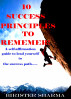10 Success Principles To Remember: A self-affirmation guide to lead yourself to the success path….. by Birister Sharma