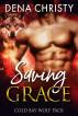 Saving Grace (Cold Bay Wolf Pack #2) by Dena Christy