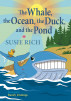 The Whale, the Ocean, the Duck and the Pond by Susie Rich