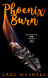 Phoenix Burn by Laci Maskell