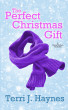 The Perfect Christmas Gift by Terri J. Haynes