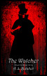 The Watcher: A Jack the Ripper Story by A. L. Butcher