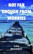 Not Far Enough From Worries by Colin Devonshire