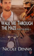 Walk Me Through The Haze by Nicole Dennis