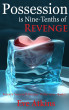 Possession is Nine-Tenths of Revenge by Eve Atkins