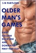 Older Man's Games: MMM College Discipline and Dominated First Time Gay by S M Partlowe