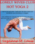 Lonely Wives Club - Hot Yoga 2 by Suzanne St. Louis