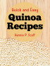 Quick and Easy Quinoa Recipes by Hannie P. Scott
