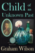 Child of an Unknown Past by Graham Wilson