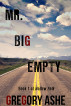 Mr. Big Empty by Gregory Ashe
