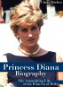 Princess Diana Biography: The Astonishing Life of the Princess of Wales by Chris Dicker