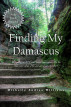 Finding My Damascus by Michelle Andrea Williams
