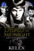 Dead by Midnight by Kelex
