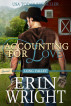 Accounting for Love: A SWEET Long Valley Romance Novel – Book 1 by Erin Wright