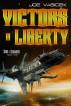 Victors in Liberty by Joe Vasicek