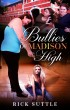 Bullies of Madison High by Rick Suttle