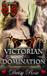 Domination 1: Victorian Domination by Daisy Rose