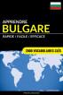 Apprendre le bulgare - Rapide / Facile / Efficace: 2000 vocabulaires clés by Pinhok Languages